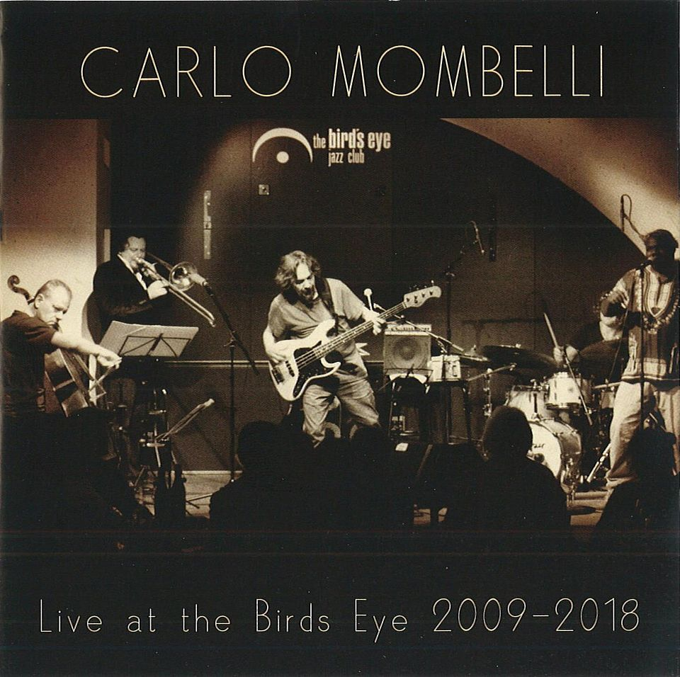 Cover of the CD Carlo Mombelli live at the bird's eye 2009-2018