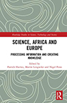 This book poses questions about the changing role of European science and expert knowledge from early colonial times to post-colonial times. How did science shape understanding of Africa in Europe and how was scientific knowledge shaped, adapted and redefined in African contexts?